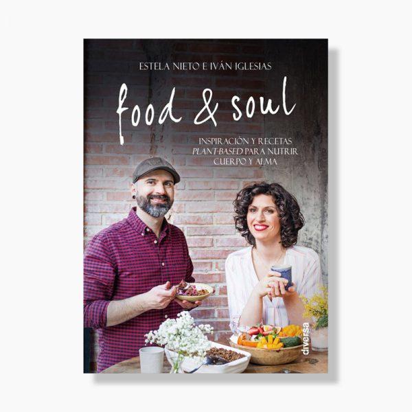 """Libro """"Food & Soul"""", por Iván Iglesias y Estela Nieto"""