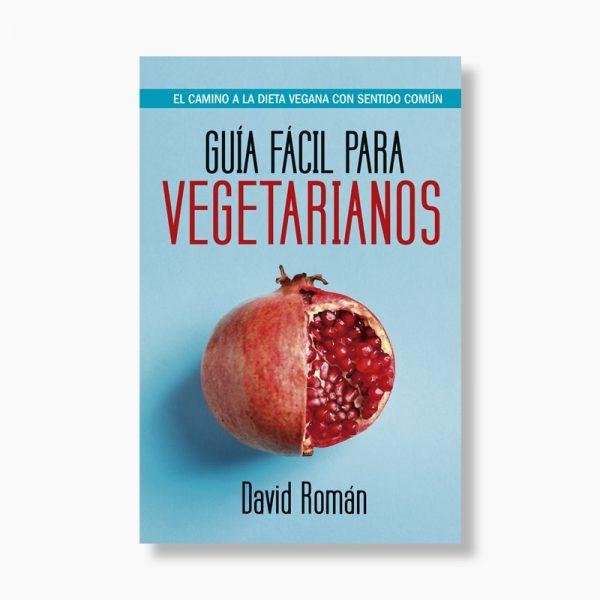 """Libro """"Guía fácil para vegetarianos"""", por David Román"""