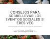 consejos para sobrellevar los eventos sociales si eres veg
